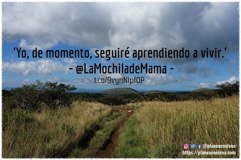 'Yo, de momento, seguiré aprendiendo a vivir.' - @LaMochiladeMama - t.co/9vynNIpf0P