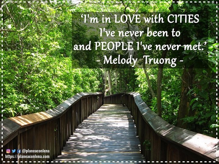 'I'm in love with cities I've never been to and people I've never met.' - Melody Truong