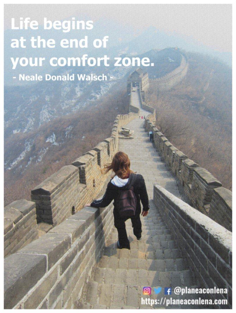 'La vida comienza al final de tu zona de confort.' - Neale Donald Walsch