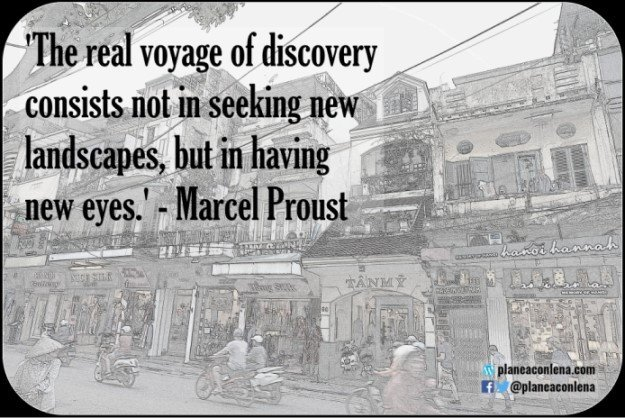 'The real voyage of discovery consists not in seeking new landscapes, but in having new eyes.'- Marcel Proust