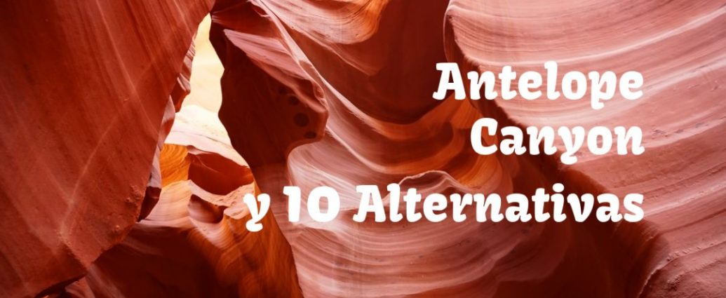 Antelope Canyon y alternativas